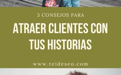 3 maneras originales de usar tus historias para atraer clientes.