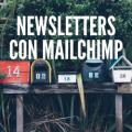 Mailchimp newsletter campaña