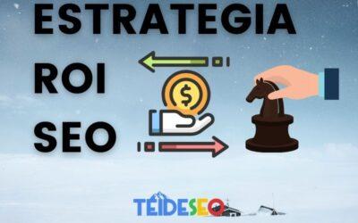 Como obtener un buen ROI mediante una estrategia SEO optimizada