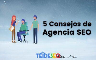 5 consejos de agencia SEO para mejorar tu posicionamiento
