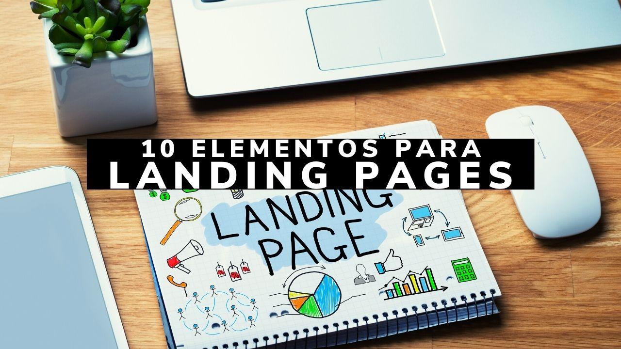 10 Elementos de la Landing Page que convierten