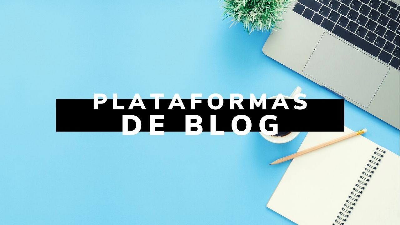 Principales plataformas de blogs que vale la pena considerar en 2021