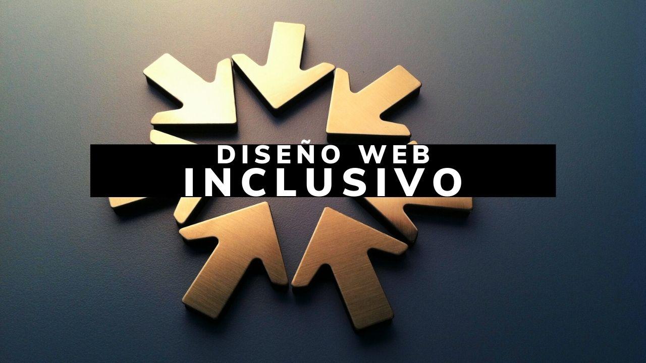 El Diseño Web Inclusivo