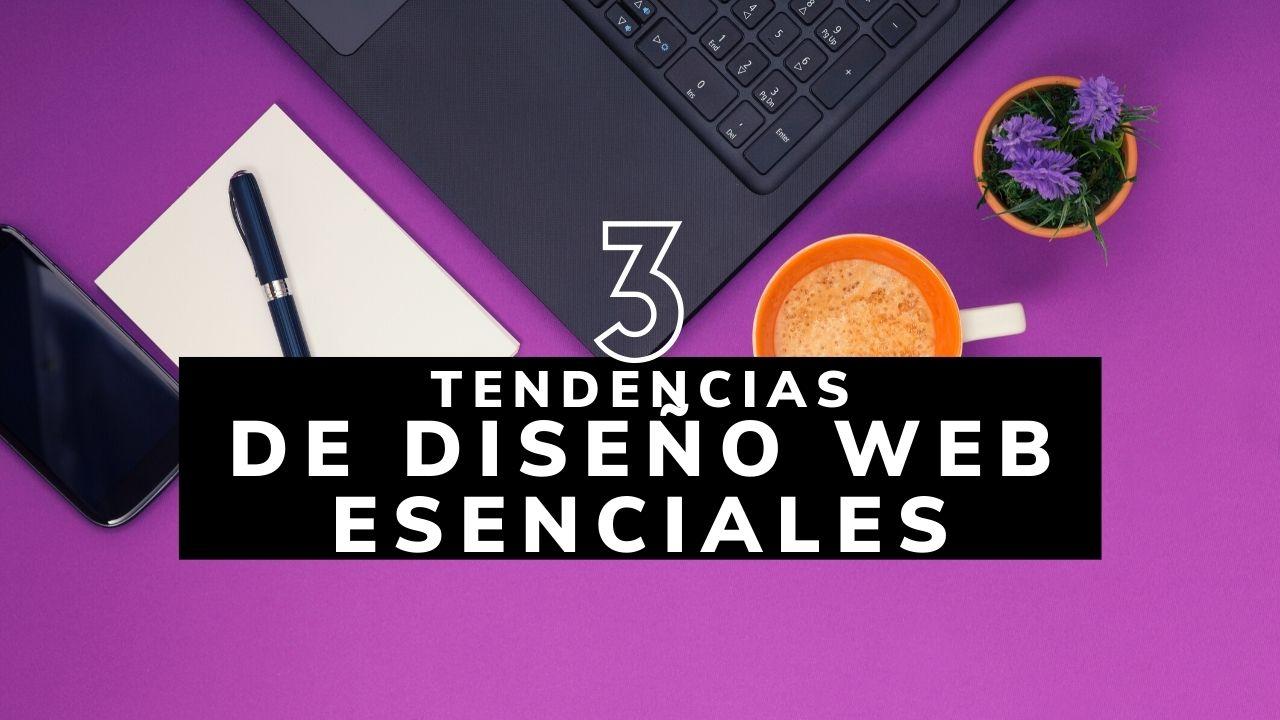 3 Tendencias de Diseño Web esenciales